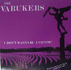 "The Varukers ‎""I Don't Wanna Be A Victim!"" 7inch"