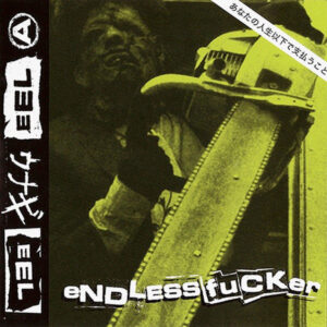 "Eel ""Endless Fucker "" 7inch"