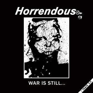 "Horrendous ""War Is Still… "" 12inch"