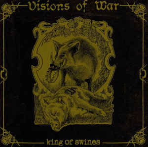 "Visions Of War ‎""King Of Swines"" 12inch"
