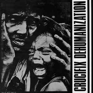"Crucifix ""Dehumanization"" 12inch"