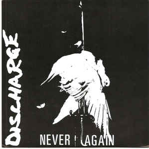 """Discharge """"Never Again"""" 7inch"""