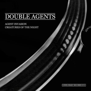 "DOUBLE AGENTS ""agents invasion/creatures of the night"" 7inch"