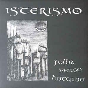 """Isterismo """"Follia Verso L'Interno"""" 12inch"""