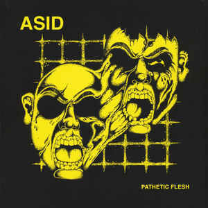 "Asid ""Pathetic Flesh"" 12inch"