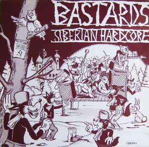 "Bastards ""Siberian Hardcore"" 12inch"