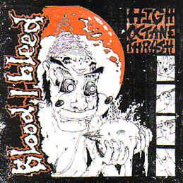 "Blood I Bleed ""High Octane Thrash"" 12inch"