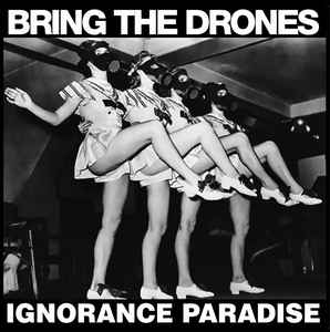 "Bring The Drones ‎""Ignorance Paradise"" 12inch"