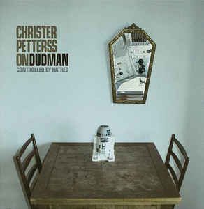 "Christer Pettersson / Dudman ‎""Controlled By Hatred "" 10inch"