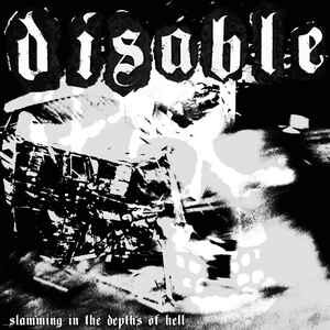 "Disable ‎""…Slamming In The Depths Of Hell"" 7inch"