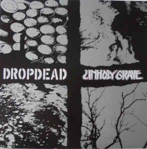 "Dropdead / Unholy Grave ""Dropdead / Unholy Grave"" 7inch"