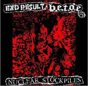 "End Result / B.E.T.O.E ""Nuclear Stockpiles"" 7inch"