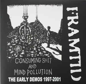 "Framtid ‎""Consuming Shit And Mind Pollution (The Early Demos 1997-2001)"" 12inch"