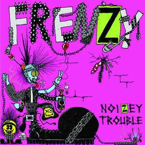 """Frenzy """"Noizey Trouble"""" 7inch"""