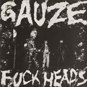 "Gauze ""Fuck Heads"" 12inch"