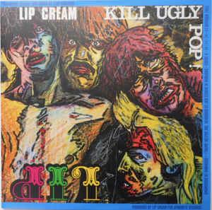 "Lipcream ""Kill Ugly Pop"" 12inch"