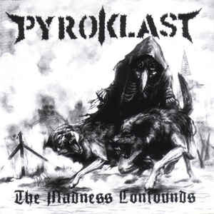 "Pyroklast ‎""The Madness Confounds"" 12inch"