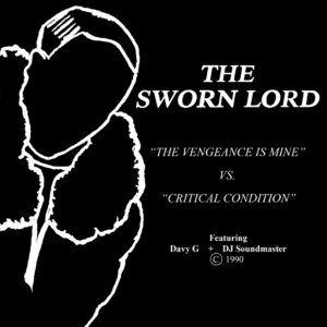 "THE SWORN LORD ""the vengeance is mine/critical condition"" 7inch white wax"