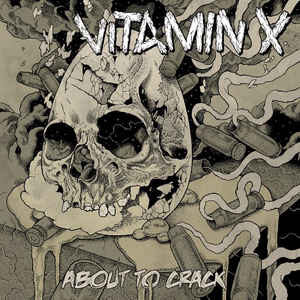 "Vitamin X ‎""About To Crack"" 12inch"
