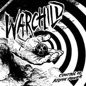 "Warchild ""Control Of Atomic Power"" 7inch"