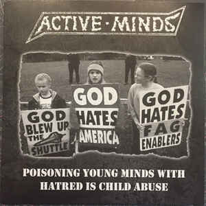 "Active Minds / Los Rezios ‎""Poisoning Young Minds With Hatred Is Child Abuse / Persistencia"" 7inch"