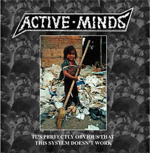 "Active Minds ""It's Perfectly Obvious That This System Doesn't Work"" 12inch"