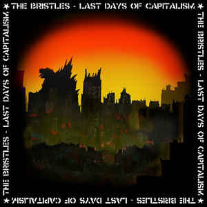 "Bristles ""Last Days Of Capitalism"" 12inch"