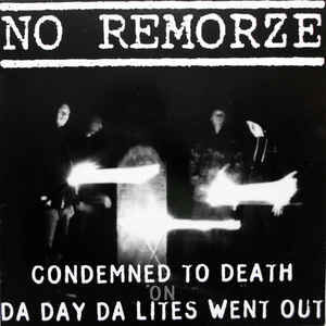 "No Remorze ‎""Condemned To Death On Da Day Da Lites Went Out"" 12inch"