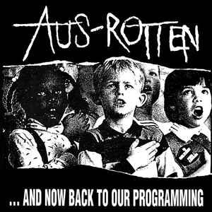 "Aus-Rotten ‎""…And Now Back To Our Programming"" 12inch"