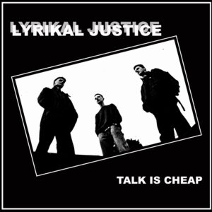 "LYRIKAL JUSTICE ""talk is cheap"" 12inch EP black vinyl"