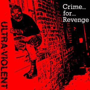 """Ultra Violent """"Crime… For… Revenge"""" 7inch"""