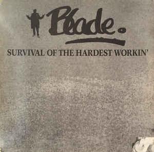 "Blade ""Survival Of The Hardest Workin'"" 12inch EP"