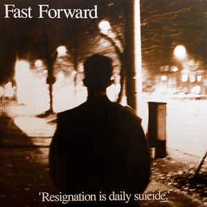 "Fast Forward ""Resignation Is Daily Suicide"" 12inch EP"