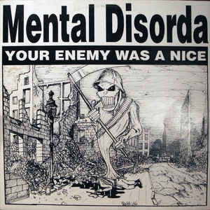 "Mental Disorda ‎""Your Enemy Was A Nice"" LP"