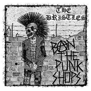 "The Bristles ""Ban The Punkshops"" 12inch"
