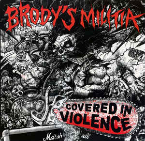 """Brody's Militia """"Covered In Violence"""" 12inch"""