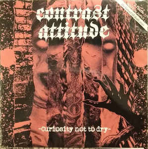 """Contrast Attitude / The Knockers """"Curiosity Not To Dry"""" 7inch"""
