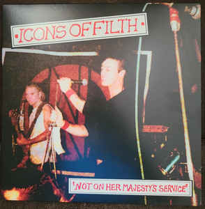 """Icons Of Filth """"Not On Her Majesty's Service"""" 12inch"""