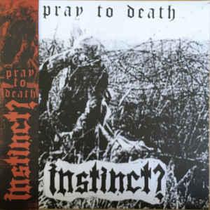 """Instinct? """"Pray To Death"""" 12inch"""