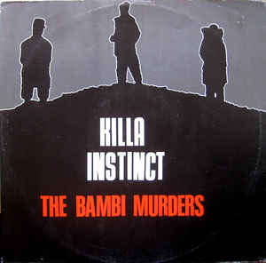 "Killa Instinct ""The Bambi Murders"" 12inch"