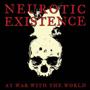 """Neurotic Existence """"At War With The World"""" 12inch"""