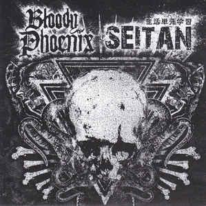 "Bloody Phoenix / Seitan ""Bloody Phoenix / Seitan"" 7inch"