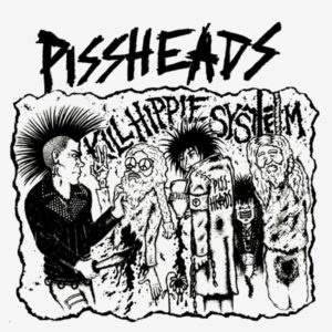 "Pissheads ""Kill Hippie System"" 7inch"
