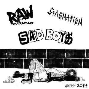 "Sad Boys / Stagnation / Raw Distractions ""Japan 2014"" 7inch"