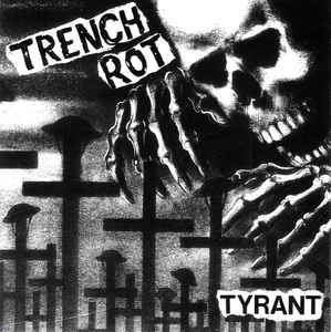 """Trench Rot """"Tyrant"""" 7inch"""