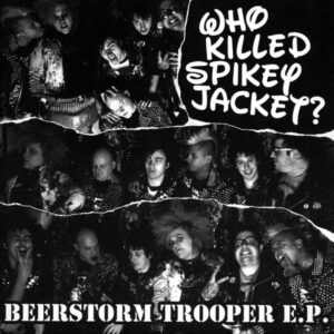 """Who Killed Spikey Jacket? """"Beerstorm Trooper E.P."""" 7inch"""