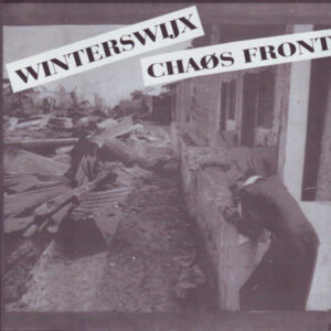 """Winterswijx Chaos Front """"Winterswijx Chaos Front"""" 7inch"""