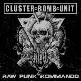 "Cluster Bomb Unit ""Raw Punk Kommando"" 7inch"