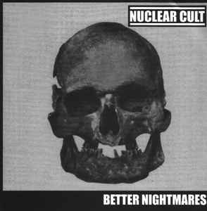 """Nuclear Cult """"Better Nightmares"""" 7inch"""