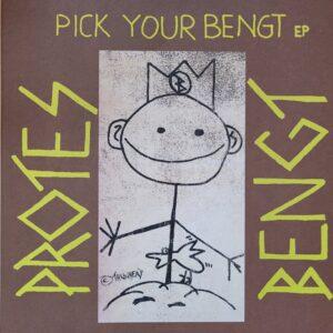 "Protes Bengt ""Pick Your Bengt"" 12inch repress"